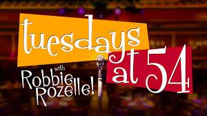 Tuesdays At 54 With Robbie Rozelle Feinsteins 54 Below