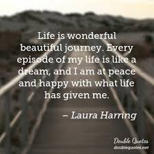 Life Is A Beautiful Journey Quotes Best Of Life Is Wonderful Beautiful Journey Every Episode Of My Life Is