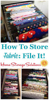 How To Organize & Store Fabric By Filing It: Simple, Cheap, & It ... & How to organize and store fabric by filing it in a file drawer {on Home ... Adamdwight.com