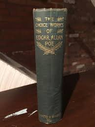 ~choice works of edgar allan poe~hardcover antique book~poems  1899~choice works of edgar allan poe~hardcover antique book~poems essays