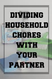 Household Chore Chart For Couples How To Divide Household Chores With Your Partner Husband