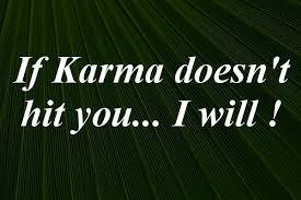 Karma Schlägt Immer Zurück Englisch Schlägt Das Karma Irgendwann