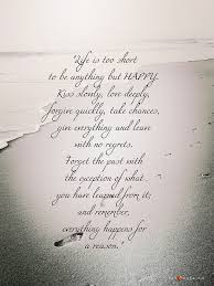 Lifes Too Short Quotes New Life Is Too Short To Be Anything But Happy Quote