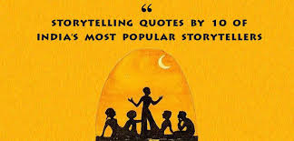 Storytelling Quotes Storytelling Quotes By 100 Of India's Most Popular Storytellers 74