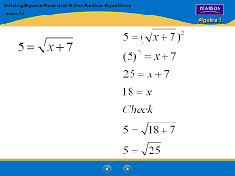 18 algebra 2 solving square root and other radical equations lesson 7 5