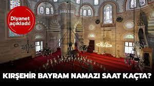 Diyanet 2021 Kırşehir Kurban Bayramı namazı vakti! Kırşehir bayram namazı  saat kaçta kılınacak?