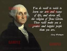 Christian Patriotic Quotes Best Of George Washington Jesus Christ Poster