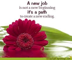 congrats on the new job quotes a new job is not a new beginning its a path to create a new ending