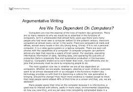 argumentative essay computer argumentative writing are we too dependent on computers