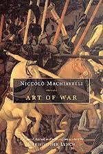 machiavelli art of war excerpt has made the best and the first careful translation of machiavelli s art of war useful notes an excellent introduction an interpretive essay
