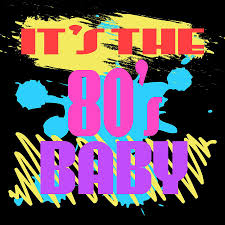 80s T Shirt Design Heres A Great 80s Design A Colorful 80s Design Saying Its The 80s Baby Tshirt Design Vintage