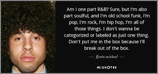 School Of Rock Quotes Gorgeous Kevin Michael Quote Am I One Part RB Sure But I'm Also Part