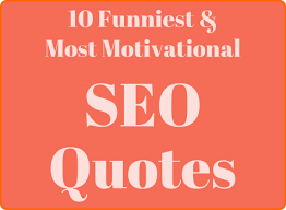 Funniest Quotes Ever Amazing 48 Funniest And Most Motivational SEO Quotes Ever WPCookHouse
