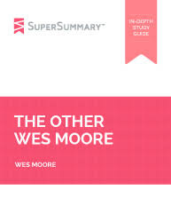 the other wes moore introduction summary analysis supersummary the other wes moore