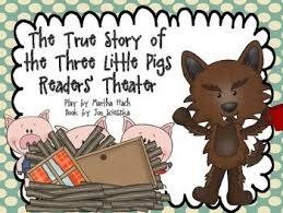 the true story of the three little pigs readers theater script