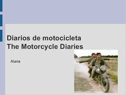 media essay motorcycle diaries diarios de motocicleta the motorcycle diaries