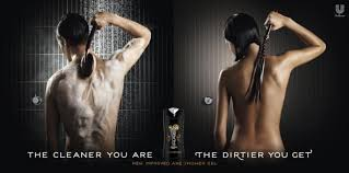 fun new print ad campaign for the new and improved axe shower gel the cleaner you are the dirtier you get above are the corset whip