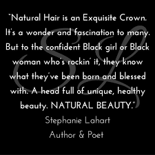 Natural Beauty Girl Quotes Best Of Empowering And Inspiring Natural Hair Beauty Quotes By Stephanie