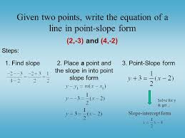 given two points write the equation of a line in point slope form steps