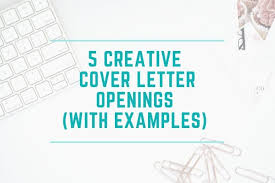 Opening Of Cover Letter 5 Creative Cover Letter Openings Examples Christy Noel