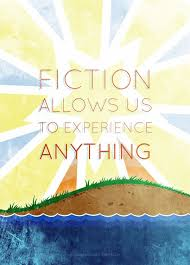 fiction allows us to experience anything