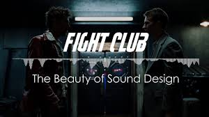 fight club the beauty of sound design