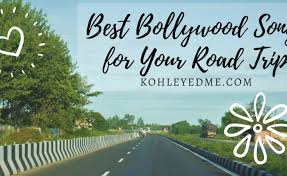Songs For The Road Best Bollywood Songs For Your Road Trip Kohl Eyed Me