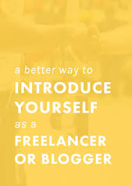 a better way to introduce yourself as a lancer or blogger