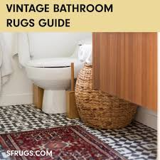 vintage bathroom rugs 101 everything to know about rugs in bathrooms