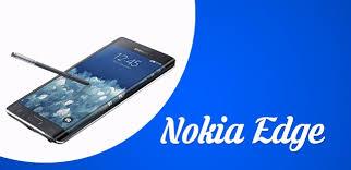 nokia edge. nokia edge 2017 specification price release date in india n