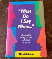What Do I Say When? A guidebook to getting your way... By: Muriel Solomon |  eBay