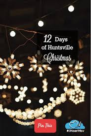 celebrate 12 days of in huntsville al check out our huntsville spin on