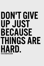 Don T Give Up Quotes Fascinating Don't Give Up Just Because Things Are Hard Fitness Quotes IMG