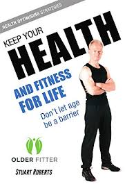 Health And Fitness Keep Your Health And Fitness For Life Dont Let Age Be A
