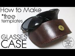 Leather Templates How To Make Leather Sunglasses Case With Templates Youtube