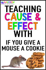 best ideas about cause and effect cause and teach your students to understand cause and effect the book if you give a mouse a cookie using these three activity ideas
