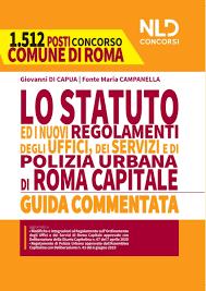 Concorso 1512 posti Comune di Roma: Statuto di Roma Capitale e nuovi  regolamenti dei servizi e uffici Comunali e di Polizia Locale di Roma