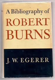 A Bibliography Of Robert Burns By J W Egerer Hardcover 1964 From Attic Books And Bibliocom