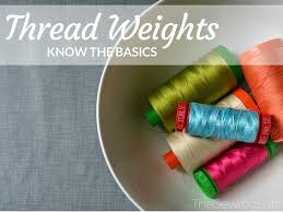 Basics Of Thread Weights The Sewing Loft