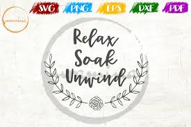 relax soak unwind bathroom wall decor svg cut files pdf png example image 1