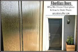fiberglass doors why i picked it and