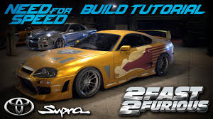 toyota supra fast and furious 2. Exellent Furious Need For Speed 2015  2 Fast Furious Slap Jacku0027s Toyota Supra Build  Tutorial How To Make  YouTube Intended And O