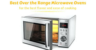 best over the counter microwave ovens best over the range microwave ovens top 5 picks reviews
