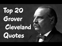 President Quotes Fascinating Top 48 Grover Cleveland Quotes The 48nd And 48th President Of The
