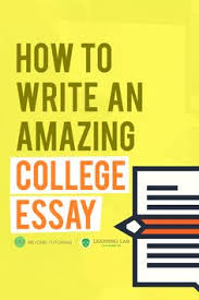 top tips for writing a remarkable college essay infographic  how to write or help your student write an amazing college essay