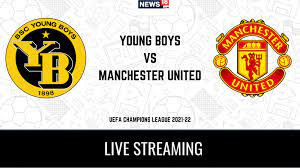 UEFA Champions League Young Boys vs Manchester United LIVE Streaming: When  and Where to Watch Online, TV Telecast, Team News - Marketshockers