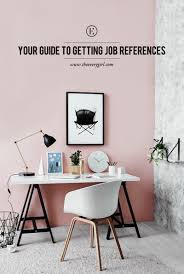 your guide to getting job references the everygirl your guide to getting job references