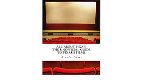 Amazon.com: All About Pixar: The Unofficial Guide To Pixar's Films  (9781518899263): Sims, Karla V.: Books