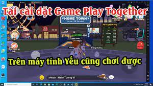 Cách tải game Play Together trên máy tính | Cách chơi play together trên máy  tính PC và Laptop - YouTube