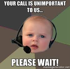 your call is unimportant to us... please wait! - FPS N00b | Meme ... via Relatably.com